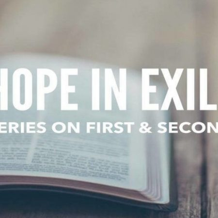 Latest Sermon Series  'Hope in Exile'