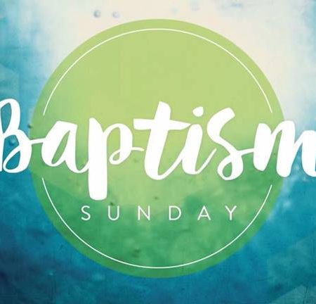 Baptism Sunday   // 23rd September 18 //