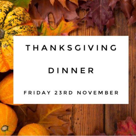 Thanksgiving Dinner 23rd November
