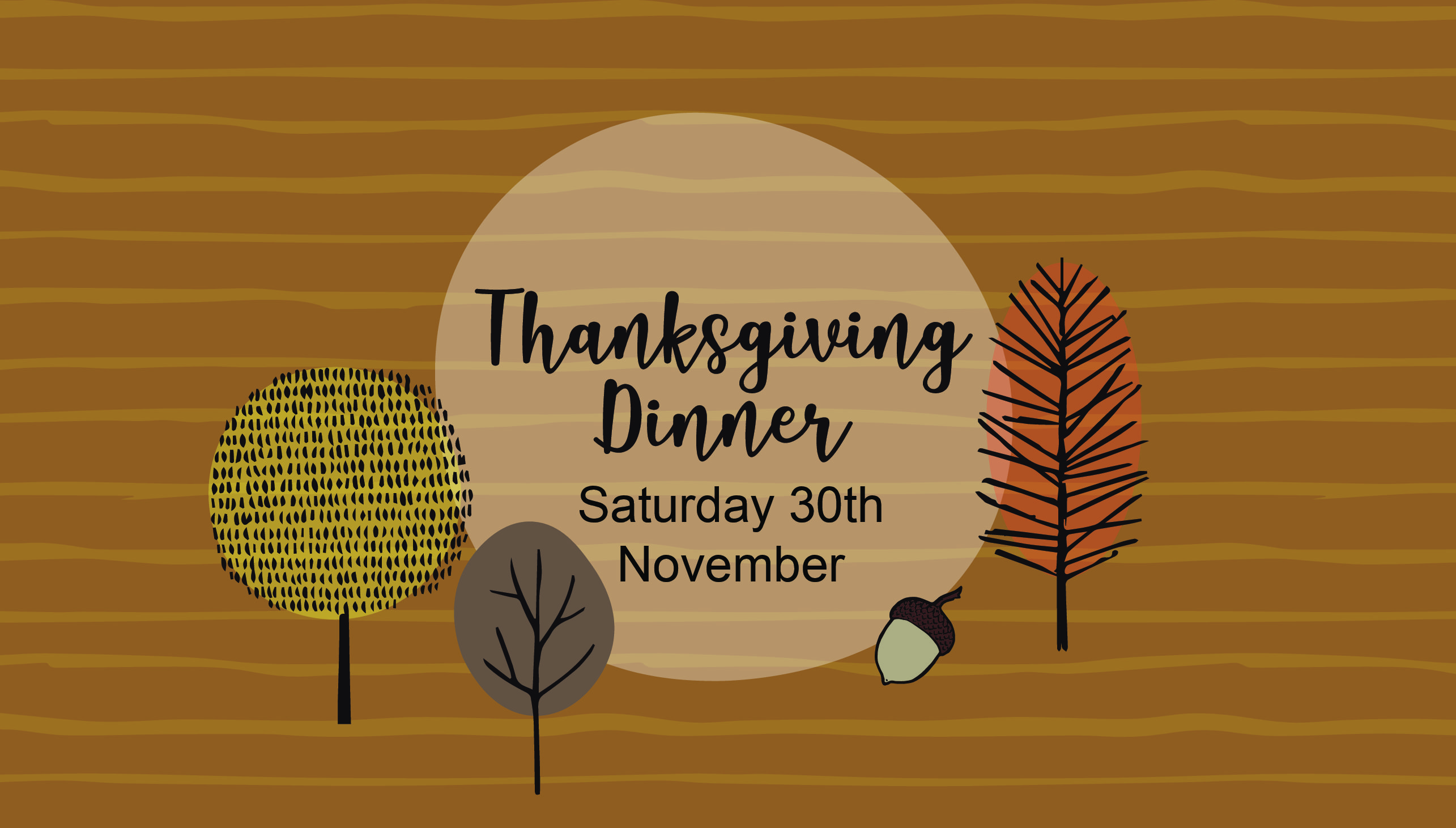 Thanksgiving Dinner Sat 30th November